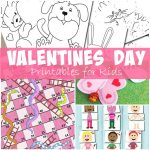 Lots Of Valentines Day Printables for Kids