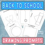 Back to School - Printable Drawing Prompts