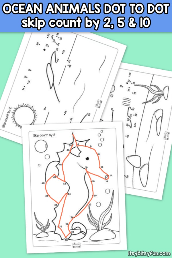 Ocean Animals Dot to Dot Skip Counting Worksheets by 2s, by 5s and by 10s