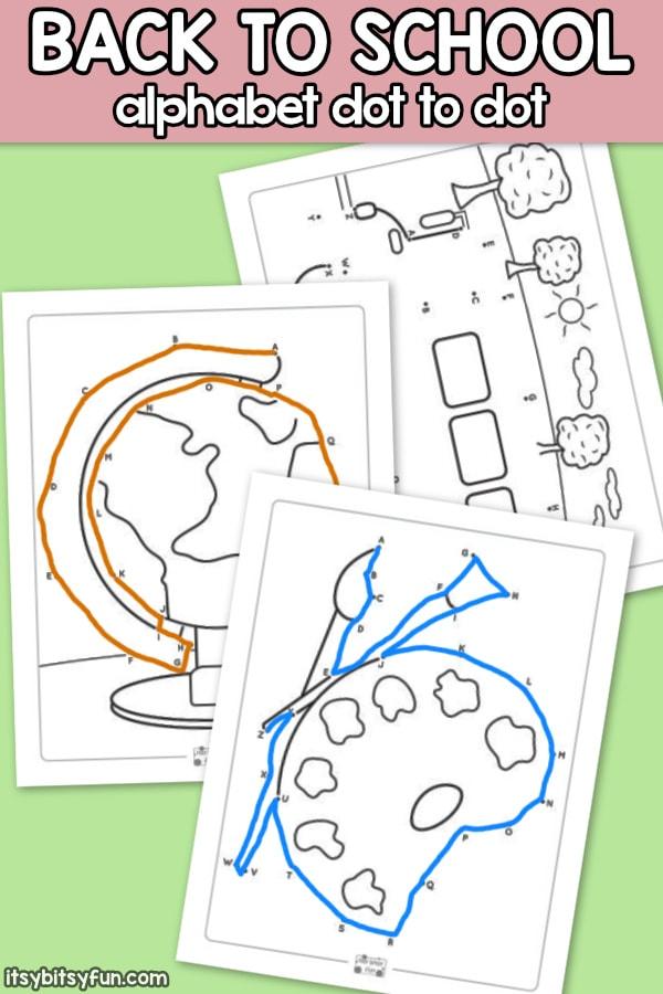 Back To School Alphabet Dot To Dot Worksheets - Itsybitsyfun.com